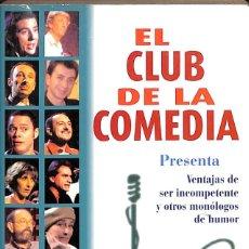Libros: EL CLUB DE LA COMEDIA: PRESENTA VENTAJAS DE SER INCOMPETENTE Y OTROS MONÓLOGOS DE HUMOR. Lote 60959347
