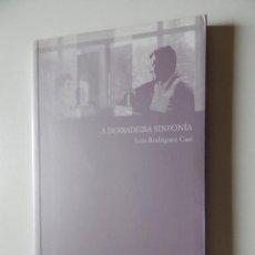 Libros: A DERRADEIRA SINFONÍA - LUIS RODRÍGUEZ CAO - 2005. Lote 60925899