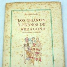 Libros: LOS GIGANTES Y ENANOS DE TARRAGONA JUAN SALVAT BOVE ESTUDIO HISTÓRICO COSTUMBRISTA 1951. Lote 61407059