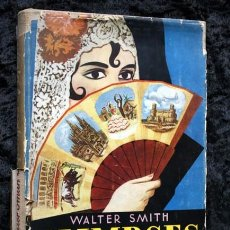 Libros: GLIMPSES OF SPAIN - WALTER SMITH - DEDICATORIA AUTOR - ILUSTRA LORENZO GOÑI - PRIMERA EDICION. Lote 61553740