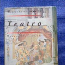 Libros: DICCIONARIO AKAL DE TEATRO MANUEL GOMEZ GARCIA. Lote 61669804