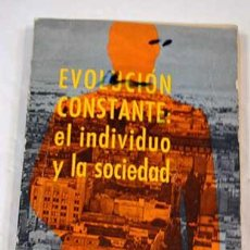 Libros: EVOLUCION CONSTANTE: EL INDIVIDUO Y LA SOCIEDAD. Lote 194074713