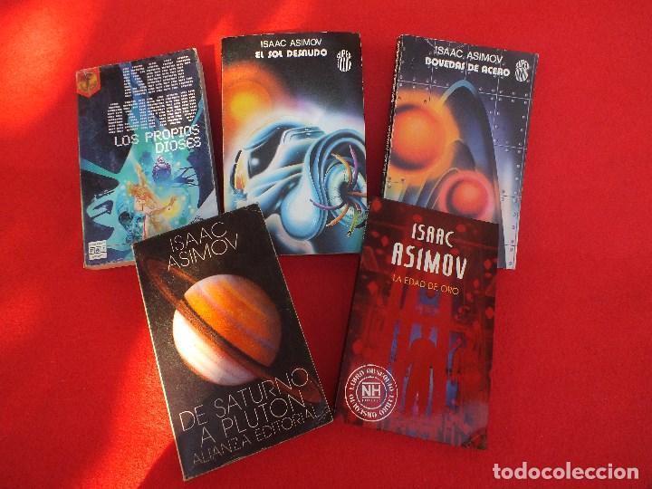 ASIMOV ISAAC LOTE 5 LIBROS BOVEDAS ACERO SOL DESNUDO EDAD ORO LOS PROPIOS DIOSES SATURNO.. (Libros sin clasificar)