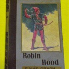 Libros: RARO Y ANTIGUO LIBRO AVENTURAS CLÁSICO: ROBIN HOOD, E MAC GRAGH. EDITADO POR MOLINO, EN TORNO A 1952. Lote 61984604