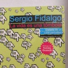 Libros: LA VIDA ES UNA TÓMBOLA DE SERGIO FIDALGO (PARALELO SUR) (DEDICATORIA Y FIRMA DEL AUTOR). Lote 62463488