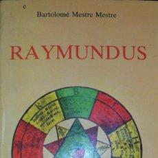 Libros: RAYMUNDUS ( RAMON LLULL ). BARTOLOMÉ MESTRE MESTRE. 1ª EDICIÓN OBELISCO.. Lote 62513904