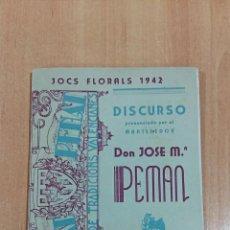 Libros: DISCURSO DE EL MANTENEDOR JOSE MARIA PEMAN. JOCS FLORALS 1942. VALENCIA. Lote 62681060