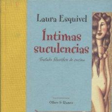 Libros: LAURA ESQUIVEL INTIMAS SUCULENCIAS . Lote 62706816