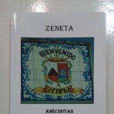 Libros: ZENETA. ANÉCDOTAS Y CURIOSIDADES.JORGE GALLARRETA. Lote 62714664