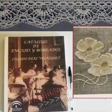 Libros: CATÁLOGO DE ENCAJES Y BORDADOS - LEGADO DÍAZ VELÁZQUEZ - LIBRO COLECCIÓN ARTE DECORACIÓN BOLILLOS CT. Lote 176672112