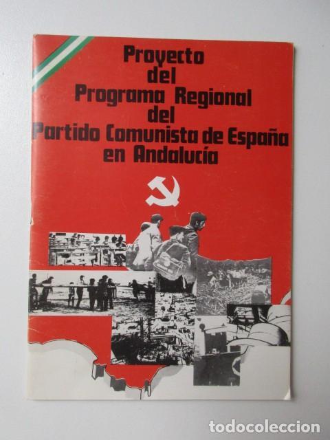 PROYECTO DEL PROGRAMA REGIONAL DEL PARTIDO COMUNISTA DE ESPAÑA EN ANDALUCIA. PCE. 1977 (Libros sin clasificar)