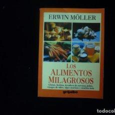 Libros: ALIMEMTOS MILAGROSOS:GLUTEN, LECITINA, LEVADURA DE CERVEZA, POLEN, ALGAS MARINAS - ERWIN MOLLER. Lote 63117744