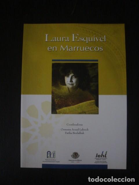 LAURA ESQUIVEL EN MARRUECOS. OUMAMA A. LAHRECH F. BENLABBAH. INSTITUTO DE ESTUDIOS HISPANOLUSOS 2007 (Libros sin clasificar)