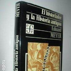 Libros: EL HISTORIADOR Y LA HISTORIA ANTIGUA----EDUARD MEYER.. Lote 63268196