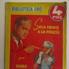Libros: LIBRO BIBLIOTECA DE ORO SOLA FRENTE A LA POLICIA 1946. Lote 63410964