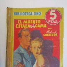 Libros: LIBRO BIBLIOTECA DE ORO EL MUERTO ESTABA EN LA CAMA 1946. Lote 63411060