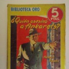 Libros: LIBRO BIBLIOTECA DE ORO QUIEN ASESINO A BANKARETS 1944. Lote 63411180