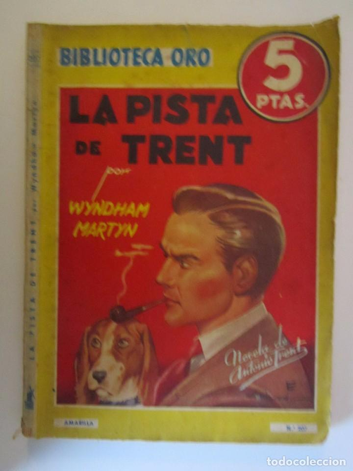 LIBRO BIBLIOTECA DE ORO LA PISTA DE TRENT 1946 (Libros sin clasificar)
