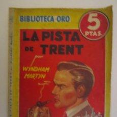 Libros: LIBRO BIBLIOTECA DE ORO LA PISTA DE TRENT 1946. Lote 63411340
