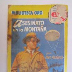 Libros: LIBRO BIBLIOTECA DE ORO ASESINATO EN LA MONTAÑA 1950. Lote 63411596