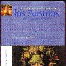 Libros: EL COLECCIONISMO MANIERISTA DE LOS AUSTRIAS: ENTRE FELIPE II Y RODOLFO II / OBRA NUEVA / JIMÉNEZ DÍA. Lote 194689275