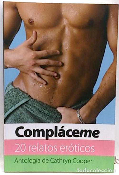 20 Relatos Eroticos Complaceme Autor Antologia De Cathryn Cooper Editor Ediciones