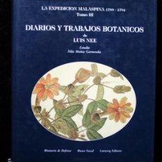 Libros: LA EXPEDICION MALASPINA - DIARIOS Y TRABAJOS BOTANICOS - LUIS NEE. Lote 63889099
