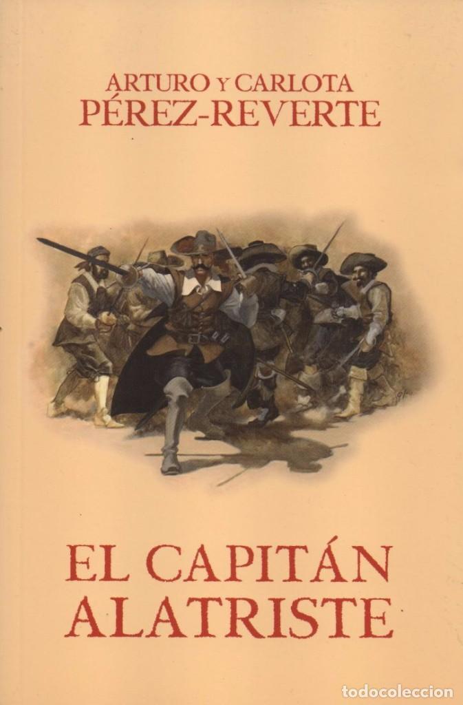 EL CAPITAN ALATRISTE DE ARTURO Y CARLOTA PEREZ-REVERTE - PENGUIN RANDOM HOUSE, 2015 (Libros Nuevos - Literatura - Narrativa - Aventuras)
