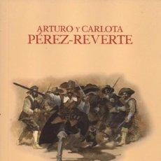 Libros: EL CAPITAN ALATRISTE DE ARTURO Y CARLOTA PEREZ-REVERTE - PENGUIN RANDOM HOUSE, 2015. Lote 63937119