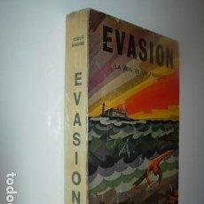 Libros: EVASIÓN (LA VIDA EN UN PRESIDIO). Lote 64051579