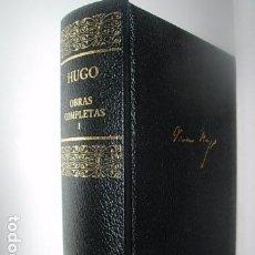 Libros: VICTOR HUGO, OBRAS COMPLETAS , TOMO I AGUILAR. Lote 64121475