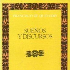 Libros: SUEOS Y DICURSOS. EDICIN DE FELIPE C. R. MALDONADO. 2 ED. CBTA. DELANTERA Y LOMERA DESCOLORIDAS.. Lote 64209727