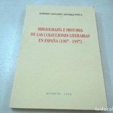 Libros: BIBLIOGRAFIA E HISTORIA DE LAS COLECCIONES LITERARIAS EN ESPAÑA, 1907 1957 SANCHEZ ALVAREZ INSUA -N3. Lote 180129776