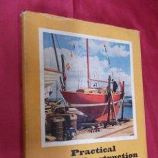 Libros: PRACTICAL YACHT CONSTRUCTION. C. J. WATTS & H. C. JURD. 1963. EN INGLES.. Lote 64509347