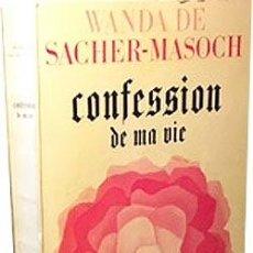 Libros: SACHER MASOCH : CONFESSION DE MA VIE. (MEMORIAS DE WANDA, VENUS DE LAS PIELES, (SADISMO, MASOQUISMO. Lote 64665191