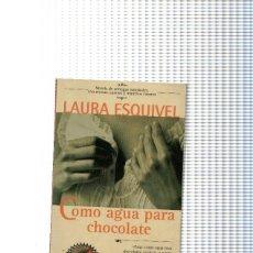 Libros: COMO AGUA PARA CHOCOLATE. Lote 64687429