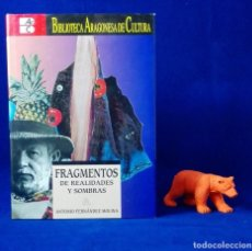Libros: ENVÍO GRATIS. FRAGMENTOS DE REALIDADES Y SOMBRAS. MEMORIAS DE ANTONIO FERNÁNDEZ MOLINA, ZARAGOZA.. Lote 64819047