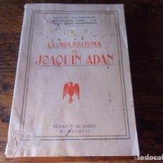 Libros: LIBRO LA OBRA PÓSTUMA DE JOAQUÍN ADAN.EDIT,VIZCAINA 1938.. Lote 64846087