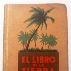 Libros: EL LIBRO DE LA TIERRA. 1937 JUAN DANTIN CERECEDA. Lote 64937219