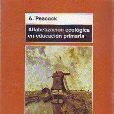 Libros: PEACOCK A. - ALFABETIZACION ECOLOGICA EN EDUCACION PRIMARIA.. Lote 65068934