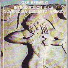 Libros: BERMEJO JOSE. - INTRODUCCION A LA SOCIOLOGIA DEL MITO GRIEGO.. Lote 65073454