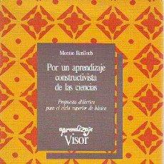 Libros: BENLLOCH, - MONTSE. - POR UN APRENDIZAJE CONSTRUCTIVISTA DE LAS CIENCIAS. PROPUESTA DIDACTICA PARA E. Lote 65074934
