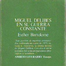 Libros: BARTOLOME, - ESTHER. - MIGUEL DELIBES EN SU GUERRA CONSTANTE.. Lote 65075010