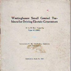 Libros: WESTINGHOUSE SMALL GEARED TURBINES FOR DRIVING ELECTRIC GENERATORS, 15 TO 50 KW. CAPACITY TYPE 05 EH. Lote 65075614