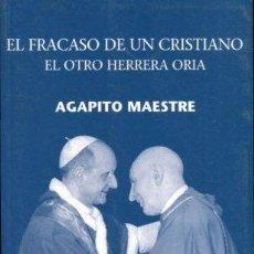 Libros: MAESTRE AGAPITO. - EL FRACASO DE UN CRISTIANO. EL OTRO HERRERA ORIA.. Lote 65083918