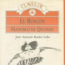 Libros: BENITO LOBO JOSE ANTONIO. - EL BUSCÓN DE QUEVEDO CLAVES DE LECTURA.. Lote 65143546