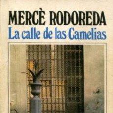 Libros: RODOREDA, - MERCE. - LA CALLE DE LAS CAMELIAS.. Lote 65236846