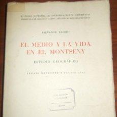 Libros: 1947. EL MEDIO Y LA VIDA EN EL MONTSENY. ESTUDIO GEOGRÁFICO. SALVADOR LLOBET. Lote 65814986