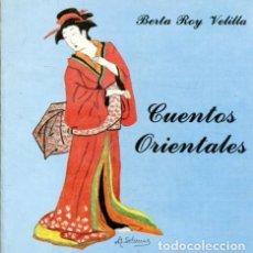Libros: ROY VELILLA BERTA. - CUENTOS ORIENTALES.. Lote 65359395