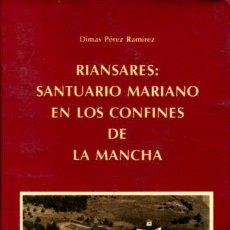 Libri di seconda mano: PEREZ RAMIREZ DIMAS. - RIANSARES: SANTUARIO MARIANO EN LOS CONFINES DE LA MANCHA.. Lote 65212178